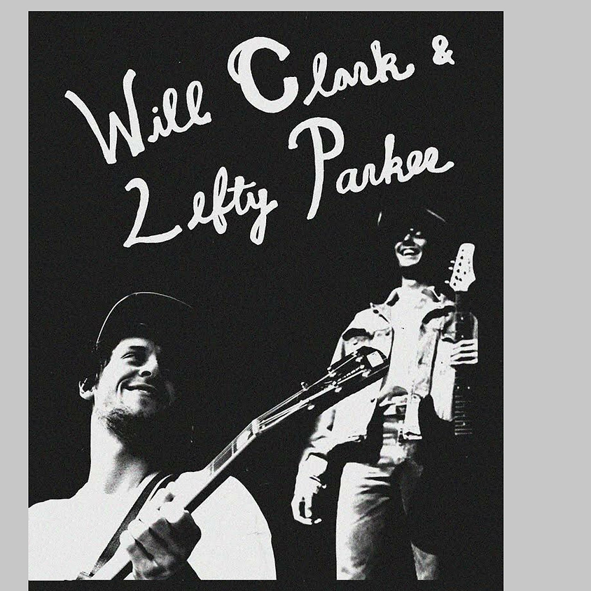 Will Clark and Lefty Parker (Austin/Dallas) 8:00 pm