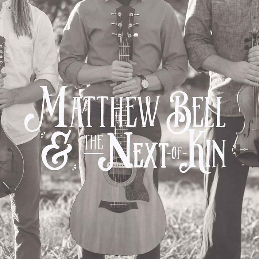 Matthew Bell & The Next of Kin (Celina, TX) 8:00 pm