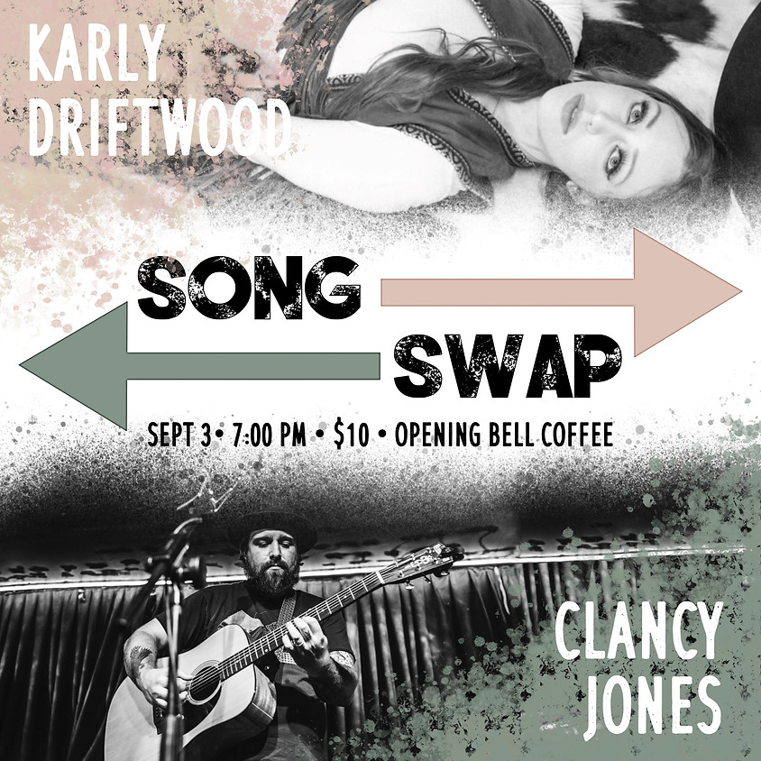 Karly Driftwood & Clancy Jones Song swap 7:00 pm