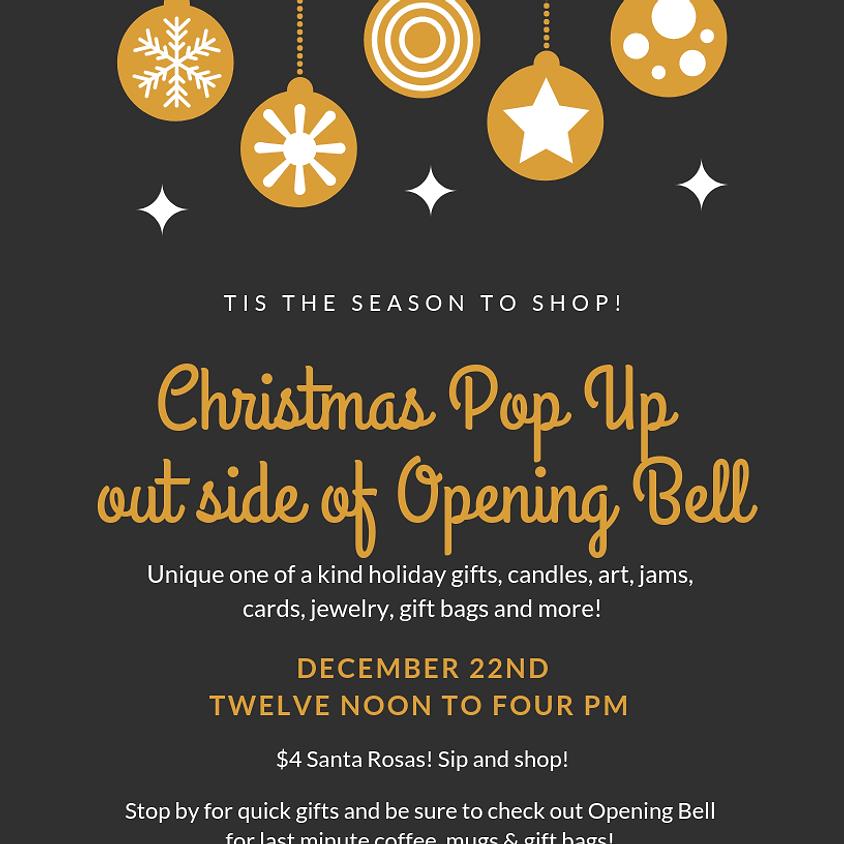 Christmas Pop Up Noon to 4:00 pm $4 Santa Rosas!