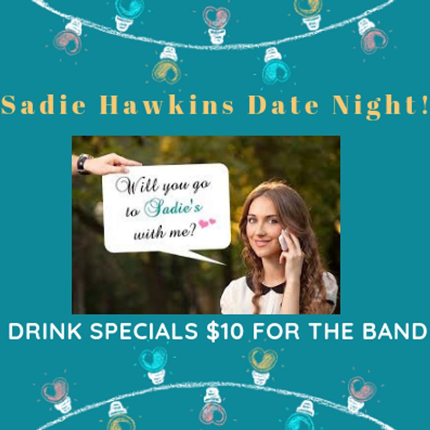 Sadie Hawkins Date Night! 8:00 pm