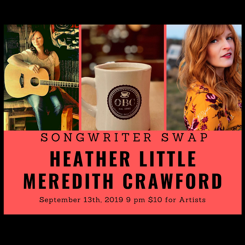Heather Little & Meredith Crawford Song Swap! 9:00 pm
