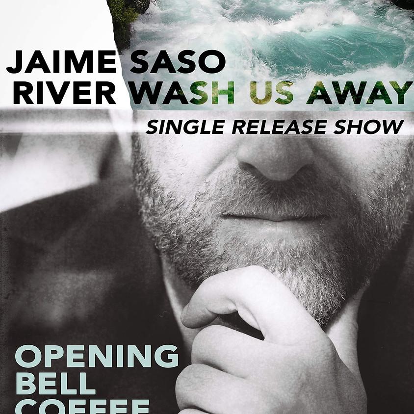 Jaime Saso 9:00 pm Single Release!