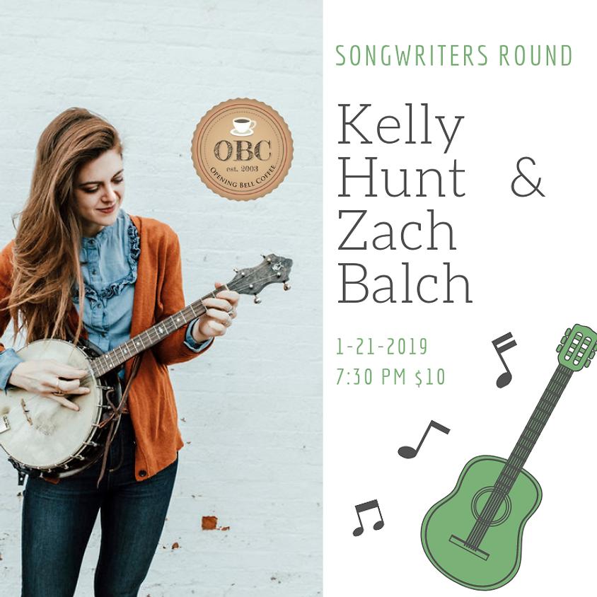 Songwriters Round (Nashville style) with Kelly Hunt & Zach Balch 7:30 pm
