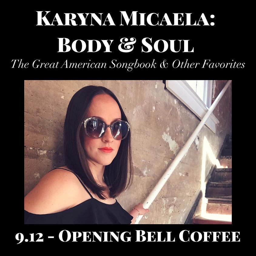 Karyna Micaela Body & Soul (Dallas) 8:00 pm