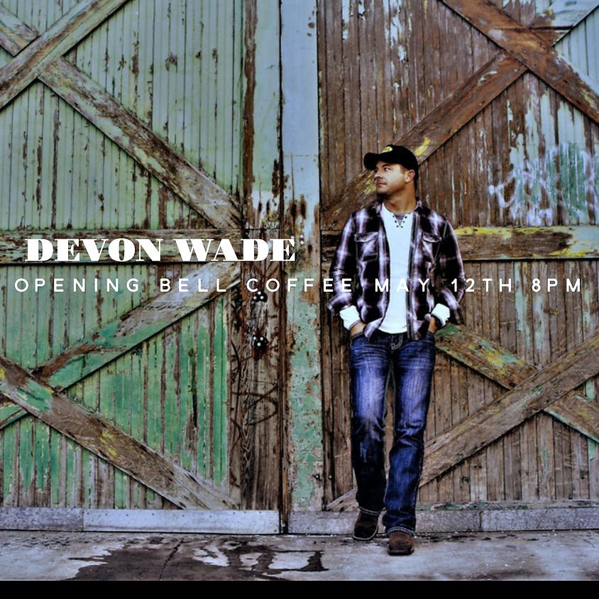 Devon Wade (Sandpoint, ID) 8:00 pm