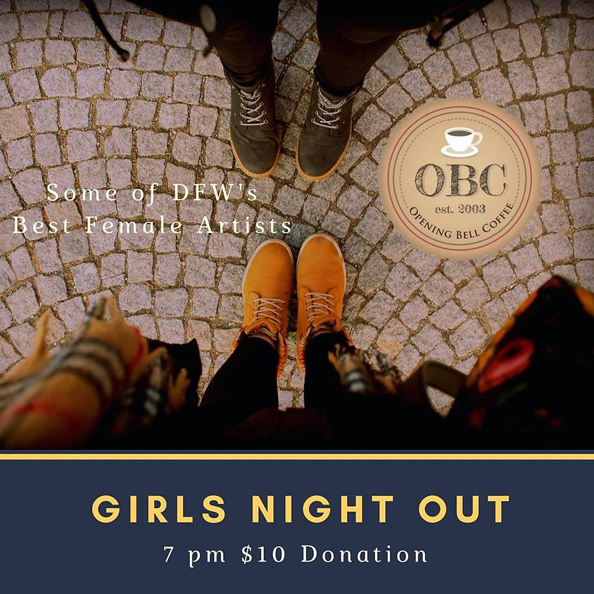 Girls Night Out! 7-11:30 pm