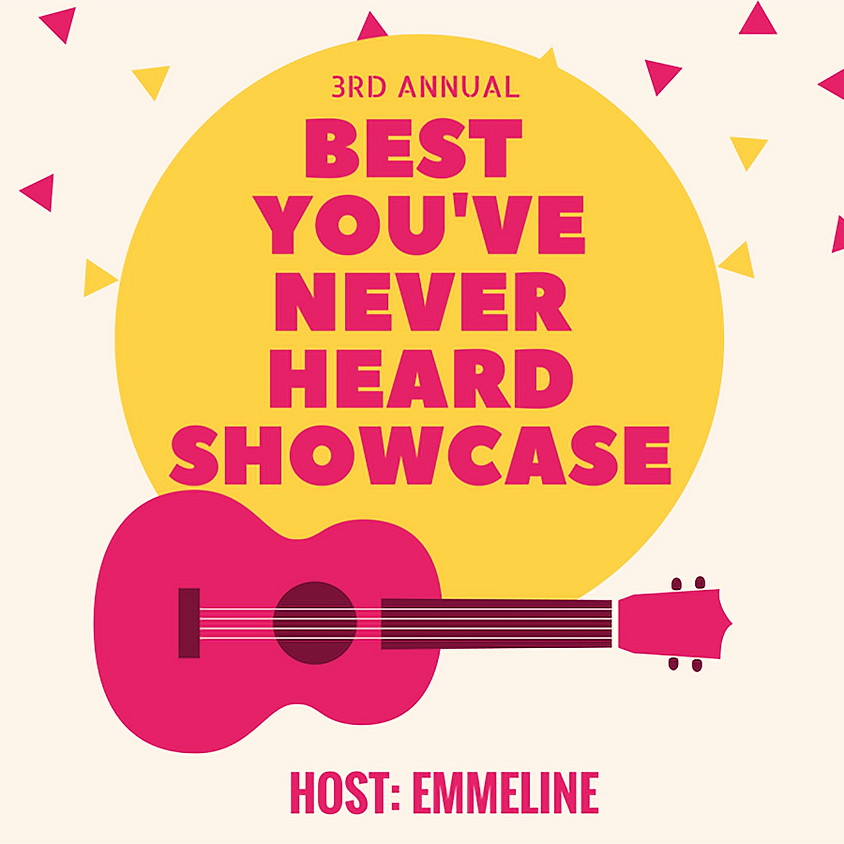 Best You've Never Heard Showcase 4:00 to 6:00 pm