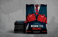 """Born to Brawl"" by Julian Rivera"