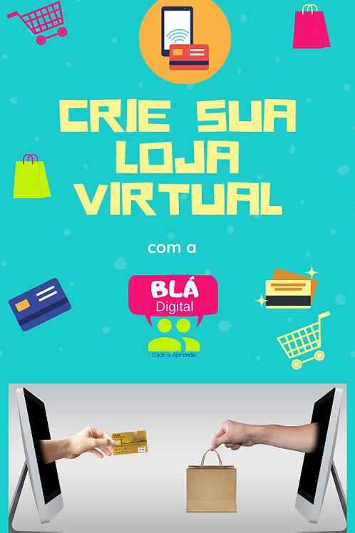 Curso - Crie sua Loja Virtual sem complicação com a Blá
