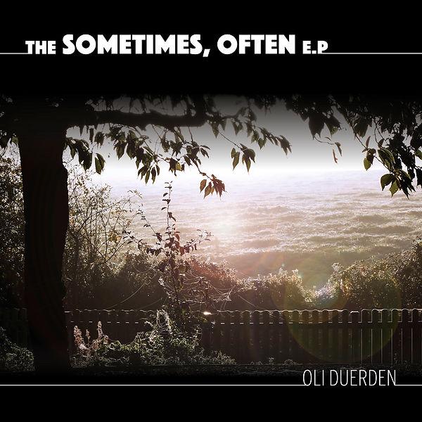 Oli Duerden - The SOmetimes, Often E.P.