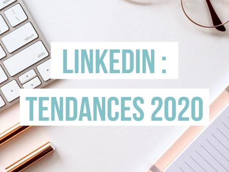 LinkedIn : Les tendances 2020