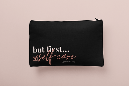 But First... Self-Care Zip Pouch (Black)