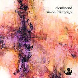 Simon Felix Geiger_Eleminend_Cover solo.