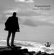 simon felix geiger_fragmen(t)sch_Solo RG