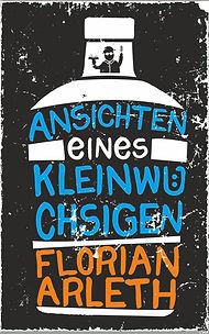 Florian_Arleth_Ansichten_eines_Kleinwüch