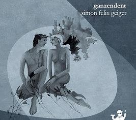 Ganzendent (Simon Felix Geiger)