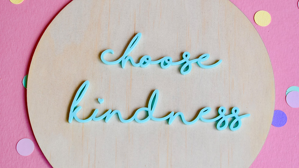 'Choose Kindness' Round Wooden Sign
