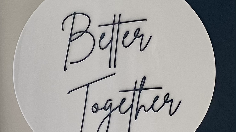 Better Together Acrylic Sign with Intials