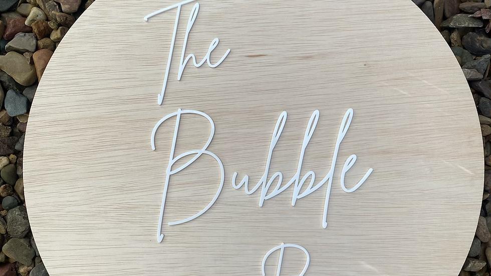 The Bubble Bar Wooden & Acrylic Sign