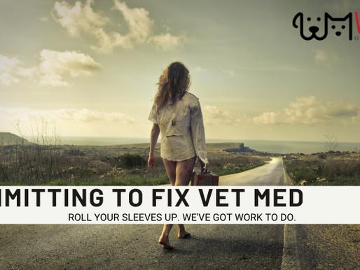 Committing to Fix Vet Med
