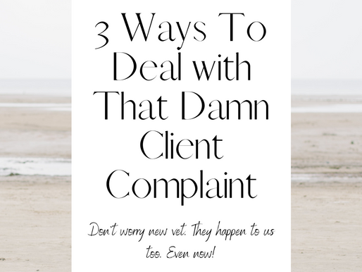 3 Ways to Deal with That Damn Client Complaint