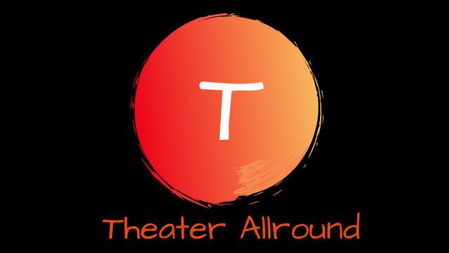 Bald ist Theater Allround… lustig, lustig,
