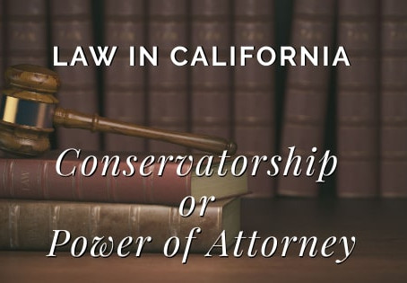 Conservatorship or Power of Attorney