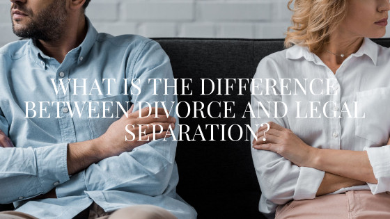 What is the difference between divorce and legal separation