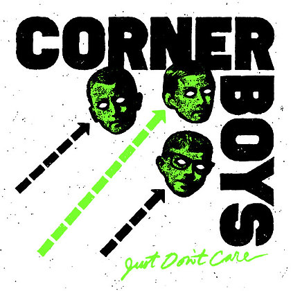 Corner Boys  - Just Don't Care