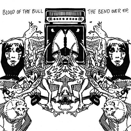 Blood Of The Bull - The Bend Over EP