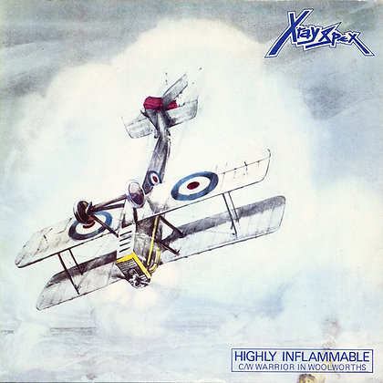 X-Ray Spex - Highly Inflammable