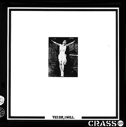 Crass - Yes Sir, I Will.