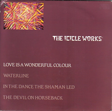 The Icicle Works - Love Is A Wonderful Colour