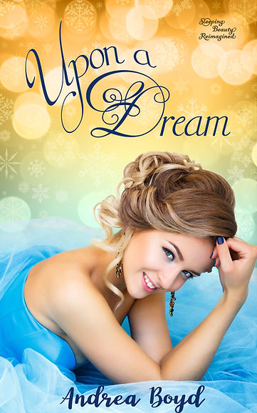 Upon A Dream By Author Andrea Boyd.jpg