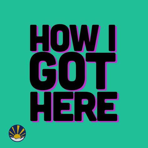 RISE & SHINE's How I Got Here