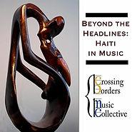 Beyond the Headlines: Haiti in Music - Album