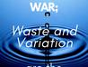 Waste & Variation