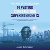 How to Elevate Construction Superintendents