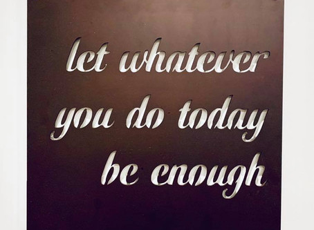 Let today be enough.