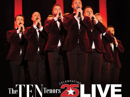 Australia's The TEN Tenors pack 25 years of fun with 25th anniversary tour - July 2021