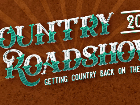 Country Roadshow is coming!  Feb 2021
