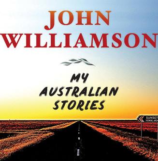 Change of dates for John Williamson's upcoming tour - MY AUSTRALIAN STORIES