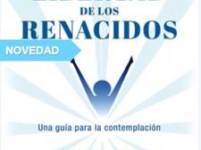 LIBERTAD DE LOS RENACIDOS. UNA GUÍA PARA LA CONTEMPLACIÓN. Por el P. ALVITO FERNÁNDES DE SAN JOSÉ