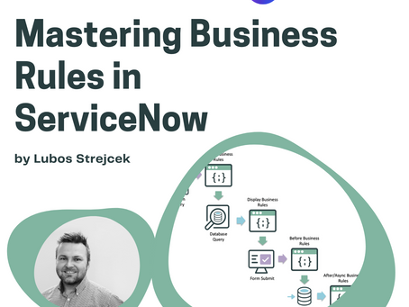 Mastering Business Rules in ServiceNow