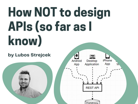 How NOT to design APIs (so far as I know)