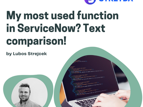My most used function in ServiceNow? Text comparison!