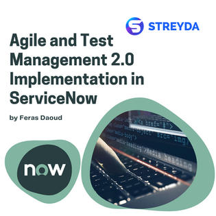 Agile and Test Management 2.0 Implementation in ServiceNow