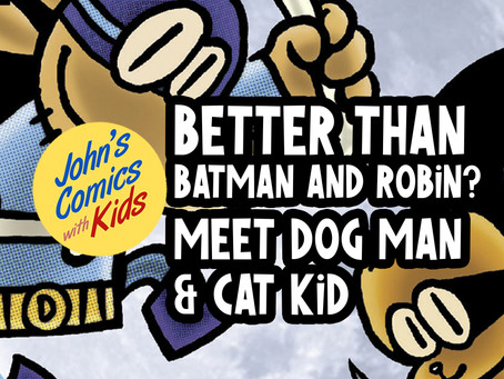 The New Dynamic Duo? DOG MAN and CAT KID!