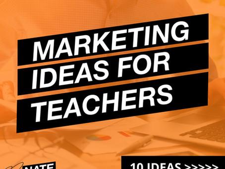 Ten Marketing Ideas for Teachers